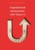 Esther de Haan, Eva  Beerends,Organisational development with Theory U