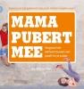 <b>Nelly ter Voert</b>,Mama pubert mee