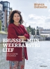 <b>Bianca  Debaets</b>,Brussel, mijn weerbarstig lief