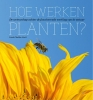 Linda  Chalker-Scott,Hoe werken planten?
