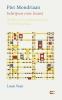 <b>Louis  Veen</b>,Piet Mondriaan - Schrijven over kunst