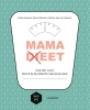 <b>Lobke  Husson, Sanne  Mouha, Katrien van der Vaerent, Evelien  Kayaert</b>,Het mama (di)eet