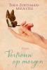<b>Thea  Zoeteman-Meulstee</b>,Vertrouw op morgen
