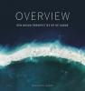 Benjamin  Grant ,Overview - Een nieuw perspectief op de aarde