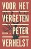 Peter  Verhelst ,Voor het vergeten