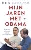 Ben  Rhodes,Mijn jaren met Obama