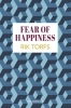 <b>Torfs  Rik</b>,Fear of happiness