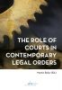 ,<b>The Role of Courts in Contemporary Legal Orders</b>