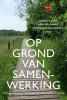 Pieter  Van den Broeck Annette  Kukh  Dirk  Holemans,Op grond van samenwerking