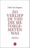 <b>Dirk  Van Duppen</b>,Zo verliep de tijd die me toegemeten was