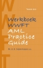 Jacoline van Bennekom-Overgaauw Birgit  Snijder-Kuipers,Werkboek WWFT AML Practice Guide