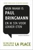 Rupert  Parker Brady, Maarten  Beernink,Mijn naam is Paul Bringmann en ik sta voor lekker eten