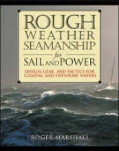 Marshall, Roger Rough Weather Seamanship for Sail and Power