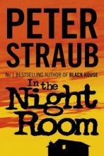 Peter Straub In the Night Room