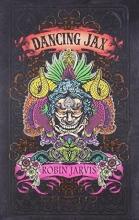 Robin Jarvis Dancing Jax