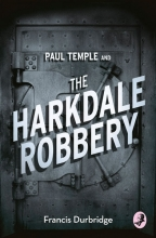 Francis Durbridge Paul Temple and the Harkdale Robbery