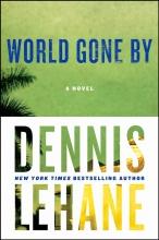 Lehane, Dennis World Gone by