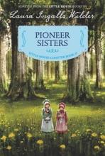 Laura Ingalls Wilder Pioneer Sisters