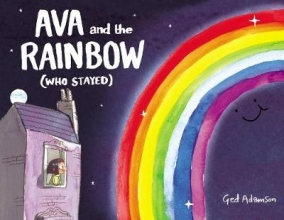 Ged Adamson Ava and the Rainbow (Who Stayed)