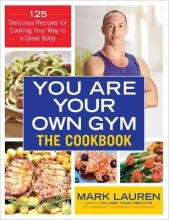 Mark Lauren You are Your Own Gym Cookbook