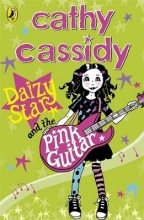 Cathy Cassidy Daizy Star and the Pink Guitar