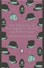 Doyle, Arthur Conan The Adventure of the Engineer`s Thumb and Other Cases. Penguin English Library Edition