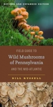 Russell, Bill Field Guide to Wild Mushrooms of Pennsylvania and the Mid-Atlantic