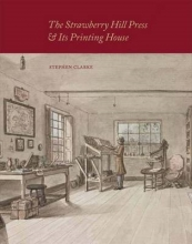 Clarke, Stephen The Strawberry Hill Press and its Printing House