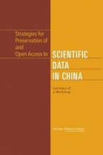 U.S. National Committee for CODATA,   National Research Council,   National Academy of Sciences,   Board on International Scientific Organizations Strategies for Preservation of and Open Access to Scientific Data in China