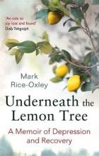 Rice-Oxley, Mark Underneath the Lemon Tree