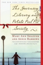 Shaffer, Mary Ann,   Barrows, Annie The Guernsey Literary and Potato Peel Pie Society