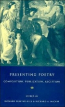 Howard (University of Cambridge) Erskine-Hill,   Richard A. (University of Oxford) McCabe Presenting Poetry