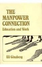 Eli Ginzberg The Manpower Connection