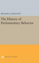Aydelotte, William O. The History of Parliamentary Behavior