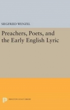 Wenzel, Siegfried Preachers, Poets, and the Early English Lyric