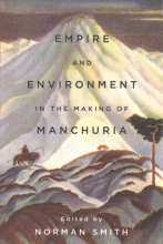 Empire and Environment in the Making of Manchuria