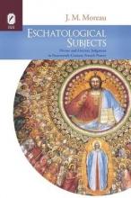 Moreau, J. M. Eschatological Subjects