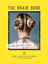 Sarah Hiscox,   Willa Burton The Braid Book: 20 fun and easy styles