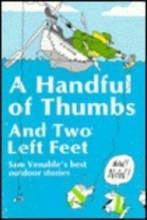 Sam Venable A Handful Of Thumbs And Two Left Feet