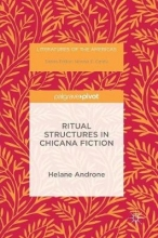 Androne, Helane Ritual Structures in Chicana Fiction
