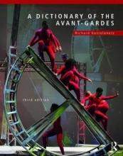 Richard Kostelanetz A Dictionary of the Avant-Gardes