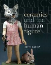 Garcia, Edith Ceramics and the Human Figure