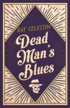 Celestin, Ray Dead Man`s Blues