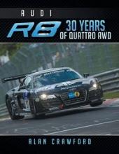 Mr Alan Crawford Audi R8 30 Years of Quattro Awd