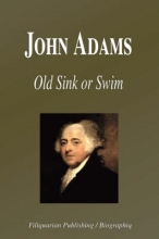Biographiq John Adams - Old Sink or Swim (Biography)