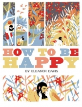 Davis, Eleanor How to Be Happy