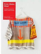 Melanie Bowles, Print, Make, Wear