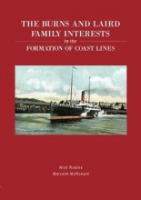 Nick Robins,   Malcolm McRonald The Burns and Laird Family Interests in the Formation of Coast Lines