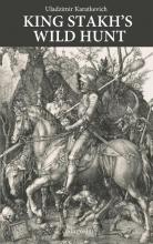 Uladzimir  Karatkevich King Stakh`s Wild Hunt