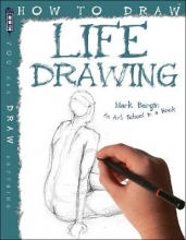 Bergin, Mark How To Draw Life Drawing